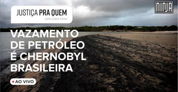 Vazamento de petróleo é Chernobyl brasileira