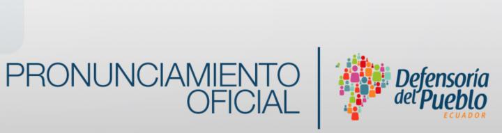 La Defensoría del Pueblo exhorta a la no violencia y al respeto de los derechos humanos: Ecuador