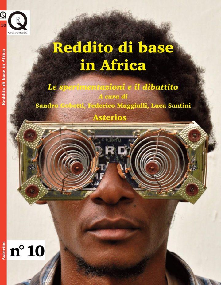 Reddito di base in Africa. Le sperimentazioni e il dibattito. Pubblicato il nuovo numero dei Quaderni per il Reddito