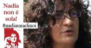 Nadia non è sola perché Nadia è tutti noi