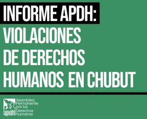 Chubut in crisi: l'APDH ha presentato un rapporto sulla violazione di diritti umani nella provincia