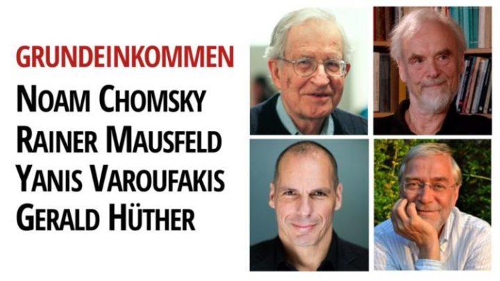 Das Grundeinkommen mit Rainer Mausfeld, Noam Chomsky, Gerald Hüther und Yanis Varoufakis