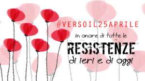 25 aprile, storie della Resistenza di ieri e di oggi