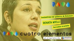 """""""Podría venir algo peor si sacaran a Bolsonaro de la presidencia"""" Renata Mielli"""