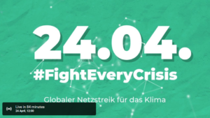 Livestream zum globalen Klimastreik 24.04.2020 #FightEveryCrisis