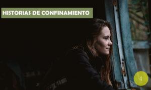 Historias de confinamiento / 4