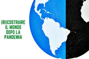 Dieci richieste (più una) per ricostruire il mondo dopo la pandemia