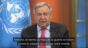 António Guteres :  «J'appelle aujourd'hui à un cessez-le-feu immédiat, partout dans le monde»
