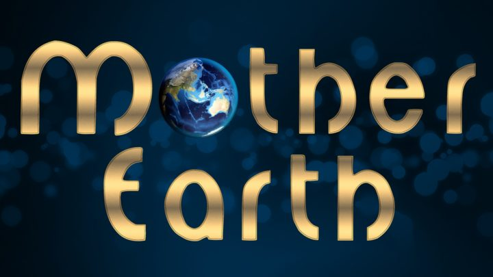 Stay, Protect and Work with our Mother Earth