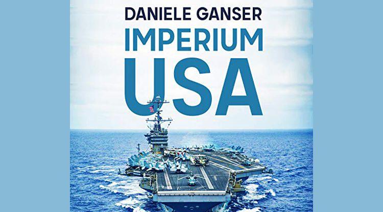 Buchkritik: «Imperium USA» von Daniele Ganser