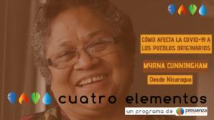 Cómo afecta la COVID-19 a los pueblos originarios con Mirna Cunningham
