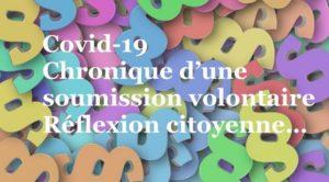 Covid-19 : Chronique d'une soumission volontaire