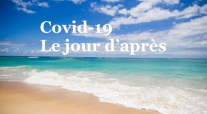 Covid-19 : le jour d'après. Réflexion citoyenne