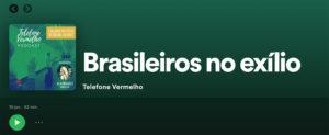 Telefone Vermelho 15|06 – Brasileiros no exílio