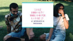 Ritorno alla normalità? 12 – Video-interviste