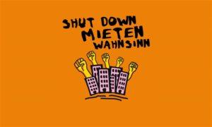 Shut down Mietenwahnsinn – Sicheres Zuhause für alle! Bundesweiter Aktionstag am 20. Juni 2020
