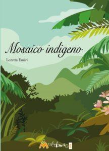 Mosaico Indigeno: il nuovo libro di Loretta Emiri