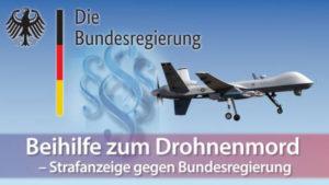 Beihilfe zum Drohnenmord – Strafanzeige gegen Bundesregierung