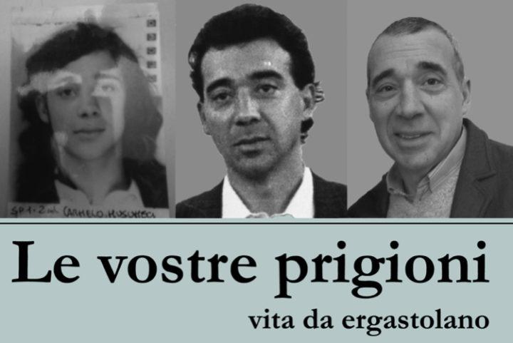 Le vostre prigioni / vita da ergastolano