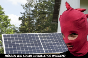 Braking Climate Change With a Mini Solar System: Do We Have to Become Solar Guerrillas?