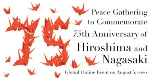 Peace Gathering to Commemorate 75th Anniversary of Hiroshima and Nagasaki
