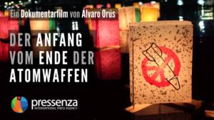 """Pressenza zeigt den Dokumentarfilm """"Der Anfang vom Ende der Atomwaffen"""" auf YouTube"""