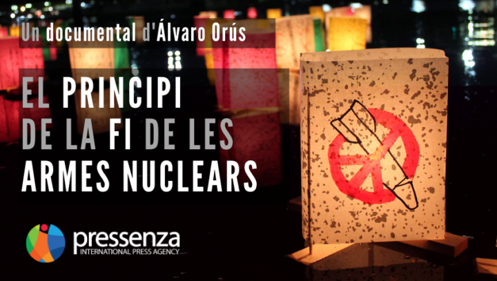 """Pressenza llança el seu documental """"El principi de la fi de les armes nuclears"""" a YouTube"""