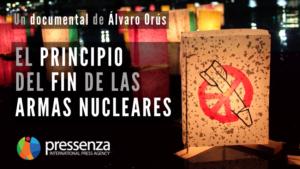 Pressenza lanza su documental «El principio del fin de las armas nucleares» en YouTube