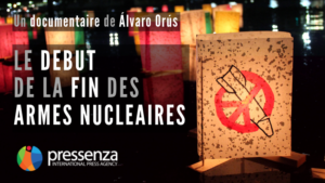 « Le début de la fin des armes nucléaires », documentaire Pressenza, maintenant dans les Vosges