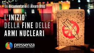 """Pressenza lancia su Youtube il documentario """"L'inizio della fine delle armi nucleari"""""""