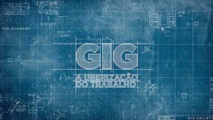 GIG – A Uberização Do Trabalho