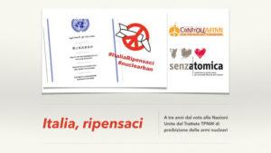 A tre anni dal voto ONU sul Trattato di proibizione delle armi nucleari: Italia, ripensaci