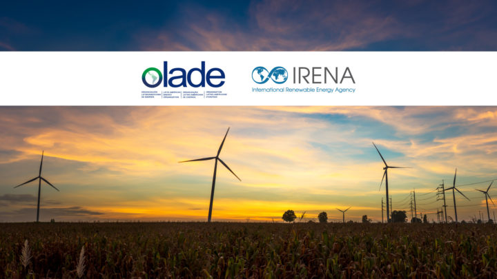 OLADE and IRENA put renewables at heart of post-pandemic economic recovery in Latin America and the Caribbean