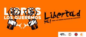 Honduras: ¡Libérenlos ya de este infierno de injusticia!