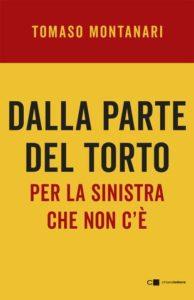 """La sinistra che non c'è: """"Dalla parte del torto"""" di Tomaso Montanari"""