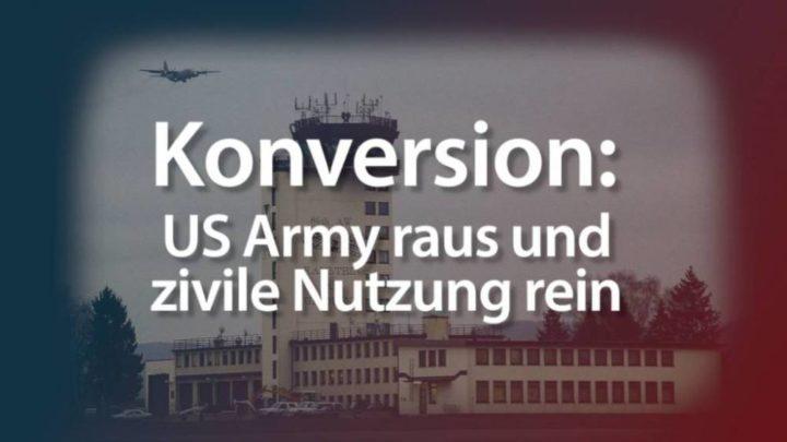 Konversion: US Army raus und zivile Nutzung rein
