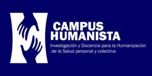 Création du «Campus humaniste» : Recherche et enseignement pour l'humanisation de la santé personnelle et collective