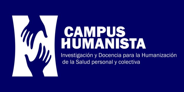 """""""Campus Humanista »(« Humanist Campus ») is born – Research and Teaching for the Humanization of Personal and Collective Health"""