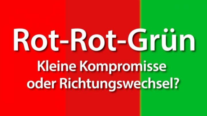 Rot-Rot-Grün: Kleine Kompromisse oder Richtungswechsel?