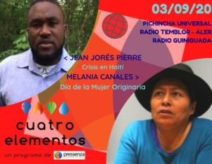 Cuatro Elementos 03-09-2020: Crisis en Haití y el Día de la Mujer Originaria