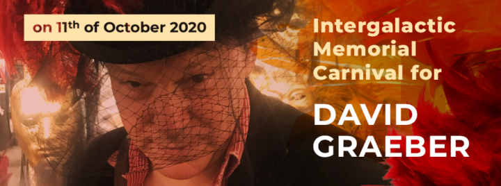 Invitan a un carnaval como homenaje a David Graeber