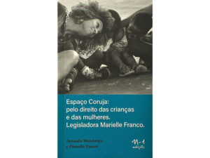 Espaço Coruja: pelo direito das crianças e das mulheres. Legisladora Marielle Franco