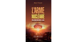 Un livre remarquable : L'arme nucléaire. Éliminons-la avant qu'elle nous élimine