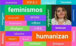 Des féminismes qui humanisent. 02- Diana Bañuelos González