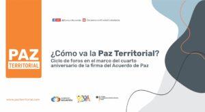 Colombia: foros de paz territorial en el marco del 4o. aniversario de la firma del Acuerdo de Paz