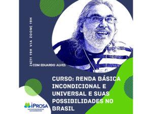 IPROSA abre inscrições para curso de formação sobre Renda Básica Incondicional e Universal e suas possibilidades no Brasil