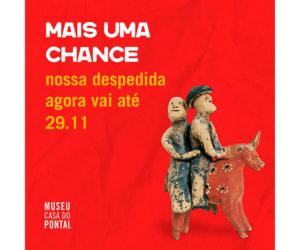 Museu Casa do Pontal estende exposição de despedida até o dia 29 11 2020