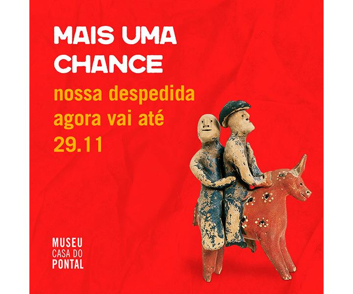 Museu Casa do Pontal estende exposição de despedida até o dia 29|11|2020