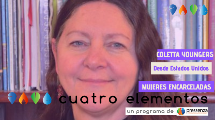 Coletta Youngers «el encarcelamiento de mujeres en América Latina se ha incrementado dramáticamente en las últimas dos décadas»