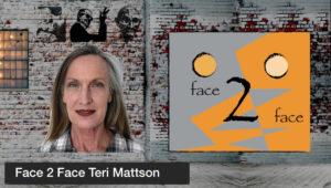 Face 2 Face Teri Mattson
